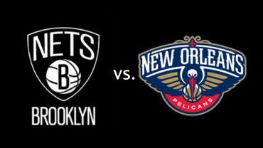 Brooklyn Nets vs. New Orleans Pelicans