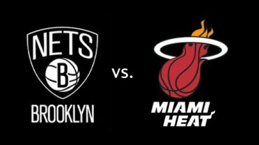 Brooklyn Nets vs. Miami Heat